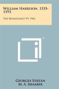 William Harrison, 1535-1593: The Renaissance V9, 1962