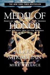 Medal of Honor: Profiles of America's Military Heroes from the Civil War to the Present