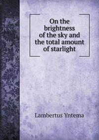 On the Brightness of the Sky and the Total Amount of Starlight