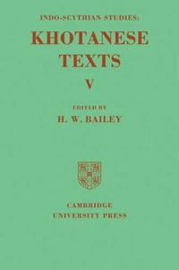 Indo-Scythian Studies: Being Khotanese Texts Volume V