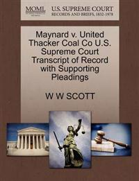 Maynard V. United Thacker Coal Co U.S. Supreme Court Transcript of Record with Supporting Pleadings