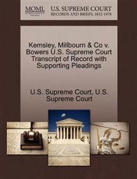 Kemsley, Millbourn & Co V. Bowers U.S. Supreme Court Transcript of Record with Supporting Pleadings