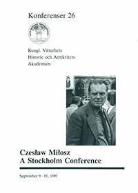 Czeslaw Milosz. A Stockholm Conference : September 9-11, 1991