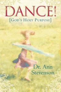 Dance!: God's Holy Purpose