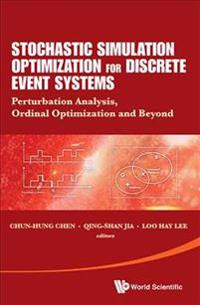 Stochastic Simulation Optimization For Discrete Event Systems: Perturbation Analysis, Ordinal Optimization And Beyond