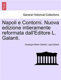 Napoli E Contorni. Nuova Edizione Intieramente Reformata Dall'editore L. Galanti.