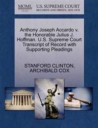 Anthony Joseph Accardo V. the Honorable Julius J. Hoffman. U.S. Supreme Court Transcript of Record with Supporting Pleadings