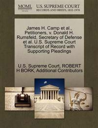 James H. Camp et al., Petitioners, V. Donald H. Rumsfeld, Secretary of Defense et al. U.S. Supreme Court Transcript of Record with Supporting Pleadings