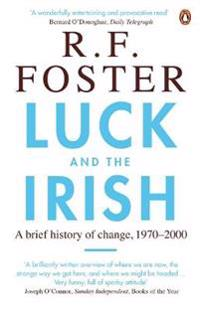 Luck and the irish - a brief history of change, 1970-2000