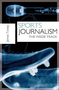Sports Journalism: The Inside Track