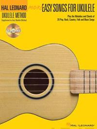 More Easy Songs for Ukulele: Play the Melodies and Chords of 20 Pop, Rock, Country, Folk and Blues Songs [With CD (Audio)]