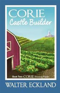 Corie Castle Builder: Corie Universe Feeder Book Two