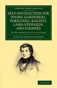 Self-Instruction for Young Gardeners, Foresters, Bailiffs, Land-Stewards, and Farmers
