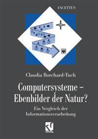 Computersysteme -- Ebenbilder Der Natur?
