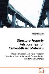 Structure-property Relationships for Cement-based Materials