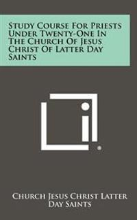 Study Course for Priests Under Twenty-One in the Church of Jesus Christ of Latter Day Saints