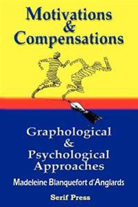 Motivations & Compensations Graphological & Psychological Approaches