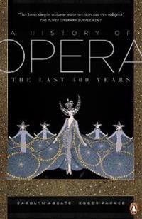 History of opera - the last four hundred years