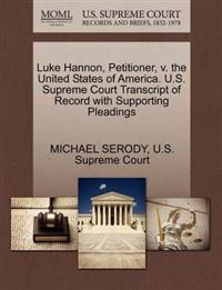 Luke Hannon, Petitioner, V. the United States of America. U.S. Supreme Court Transcript of Record with Supporting Pleadings