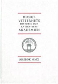Kungl. Vitterhets historie och antikvitets akademien årsbok. 2010