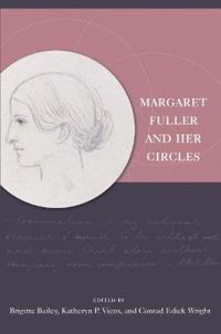 Margaret Fuller and Her Circles
