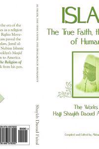 Islam, the True Faith, the Religion of Humanity