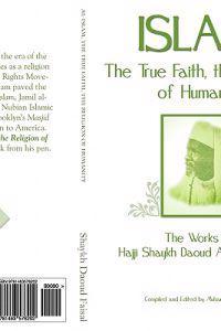 Islam, the True Faith, the Religion of Humanity