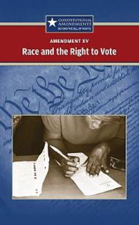 Amendment XV Race and the Right to Vote