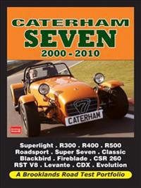 Caterham Seven Road Test Portfolio 2000-2010: Superlight, R300, R400, L R500, R600, Roadsport, Super Seven, Classic Black