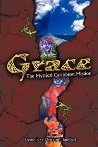 Grace: The Mystical Caribbean Mission