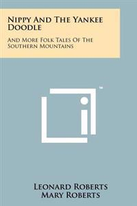Nippy and the Yankee Doodle: And More Folk Tales of the Southern Mountains