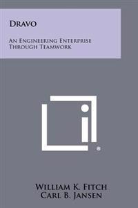 Dravo: An Engineering Enterprise Through Teamwork