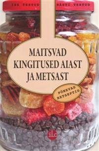 MAITSVAD KINGITUSED AIAST JA METSAST