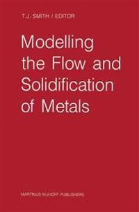 Modelling the Flow and Solidification of Metals