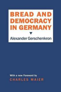 Bread and Democracy in Germany