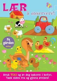 Lær å observere! På gården