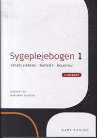 Sygeplejebogen-Sygeplejerske, patient, relation
