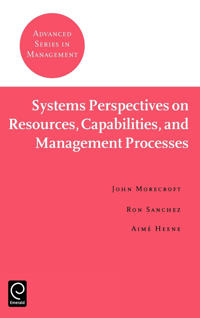 Systems Perspectives on Resources, Capabilities, and Management Processes