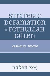 Strategic Defamation of Fethullah Gulen