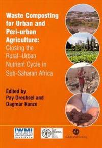 Waste Composting for Urban and Peri-Urban Agric