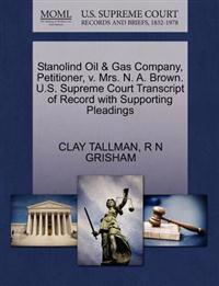 Stanolind Oil & Gas Company, Petitioner, V. Mrs. N. A. Brown. U.S. Supreme Court Transcript of Record with Supporting Pleadings