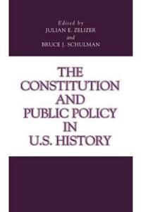 The Constitution and Public Policy in U.S. History