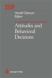 Attitudes and Behavioral Decisions