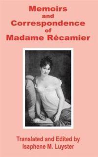 Memoirs & Correspondence of Madame Ricamier