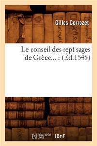 Le Conseil Des Sept Sages de Gr�ce (�d.1545)