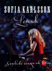 Sofia Karlsson Levande : samlade sånger och låtar