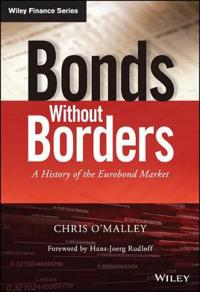 Bonds Without Borders: A History of the Eurobond Market