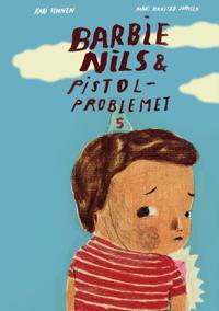 Barbie-Nils og pistolproblemet