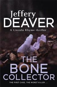 Bone collector - the thrilling first novel in the bestselling lincoln rhyme
