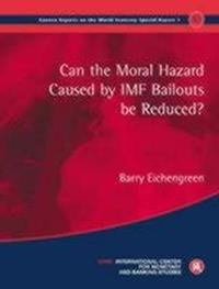 Can the Moral Hazard Caused by Imf Bailouts Be Reduced?